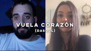 Dasoul - Vuela corazón  [Live Cover by Fase y Uxue]
