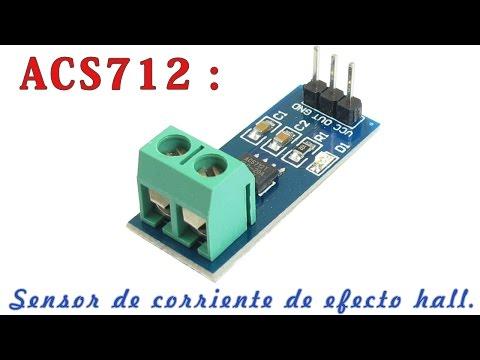 ACS712 : Sensor de corriente de efecto Hall. Video 1 de 3.
