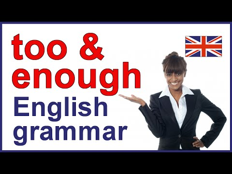 TOO and ENOUGH | Use and meaning in English