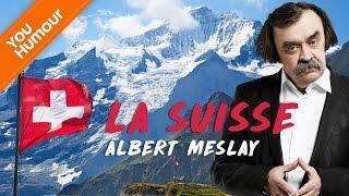 L'Albert Meslay : La Suisse