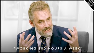 """""""Working 14 Hours A Day Since 1985"""" - Jordan Peterson"""