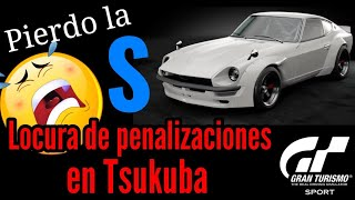 Gran Turismo Sport - Pierdo la S !!! Locura de penalizaciones en Tsukuba | Modo Sport