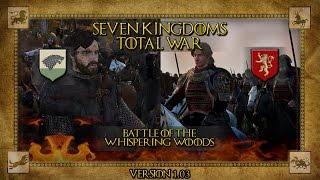 BATTLE OF THE WHISPERING WOOD - Seven Kingdoms Mod