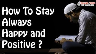 How To Stay Always Happy and Positive  ᴴᴰ ┇Mufti Menk┇ Dawah Team