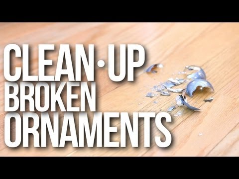 Clean Up Broken Ornaments With Paper Towels And Lint Rollers