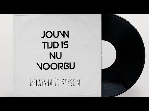 Delaysha - Tijd is nu voorbij Ft Ktyson(CPVHN)