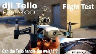 Dji Tello FPV Mod Flight Test. Can it handle the weight??