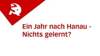 Ein Jahr nach Hanau – Nichts gelernt?