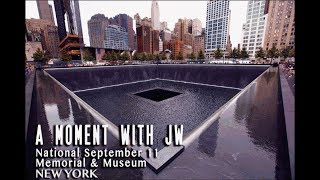 A Moment with JW - National September 11 Memorial & Museum