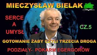 Podziały pokarm egregorów, Gotowanie żaby -trzecia droga.Mieczysław Bielak. Serce a umysł cz.5