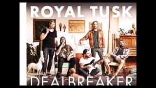 Royal Tusk Chords