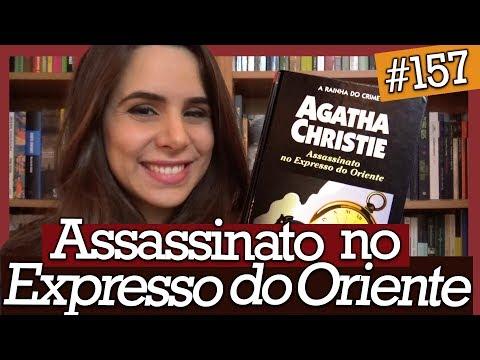 ASSASSINATO NO EXPRESSO DO ORIENTE, AGATHA CHRISTIE (#157)