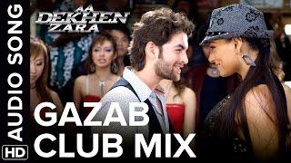 Ghazal (Club Mix) | Full Audio Song | Aa Dekhen Zara