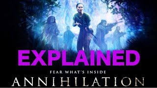 """ANNIHILATION"" Film EXPLAINED   A PHILOSOPHICAL ANALYSIS (SPOILERS)"