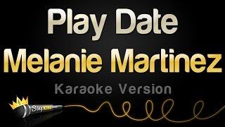 Melanie Martinez - Play Date (Karaoke Version)