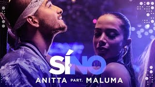 Si O No - Anitta feat. Maluma (Video)