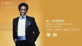 Al Green - Jesus Is Coming Back (Back Again) [Official Audio]