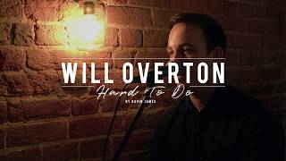 Hard to do Cover, Gavin James, by Will Overton
