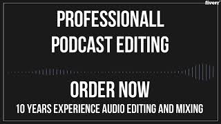 I will edit your audio podcast within a few hours