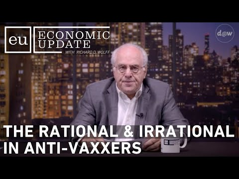 Economic Update: The Rational & Irrational in Anti-Vaxxers