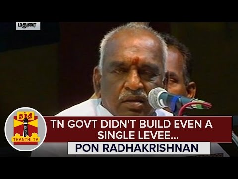 Tamil-Nadu-Govt-didnt-build-even-a-Single-Levee--Pon-Radhakrishnan--Thanthi-TV
