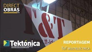 Reportagem T&T Multieléctrica - Tektónica 2017
