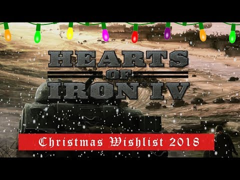 Hearts of Iron IV - Christmas Wishlist 2018