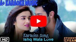 Ishqwala Love Karaoke with Lyrics||Student of the   - YouTube