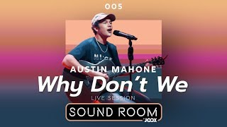 Austin Mahone - Why Don't We [Live Session]   Sound Room