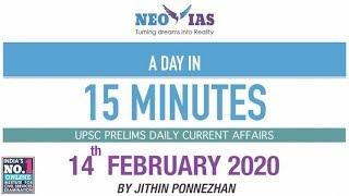 DAILY CURRENT AFFAIRS   14th FEBRUARY 2020   UPSC CSE PRELIMS 2020   NEO IAS