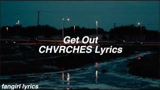 Get Out || CHVRCHES Lyrics