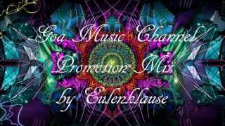 Goa Music Channel Promotion Mix 2017 (Special Set from Eulenklause)