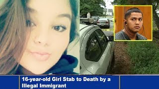 16-year-old Girl Stab to Death by a Illegal Immigrant
