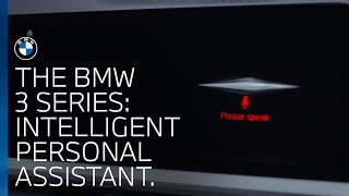 Intelligent Personal Assistant – New BMW 3 Series.