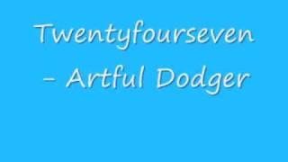 UK Garage - Twentyfourseven - Artful Dodger