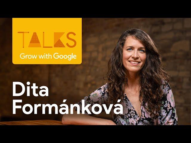 #1 Dita Formanková vzdělává ženy v IT – Grow with Google Talks s Kovym