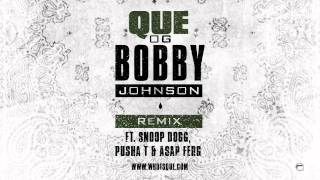 QUE. - OG Bobby Johnson ft. Snoop Dogg, Pusha T, & ASAP Ferg [Official Remix]