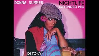 Donna Summer - Nightlife (Extended Mix - DJ Tony)