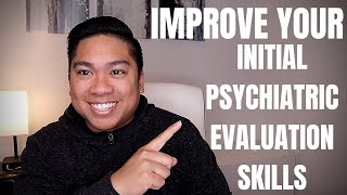 Improve Your Initial Psychiatric Evaluation Skills NOW