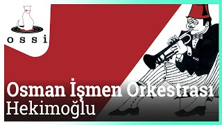 Osman İşmen Orkestrası / Hekimoğlu