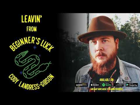Cody Landress-Gibson - Leavin [Official Audio]