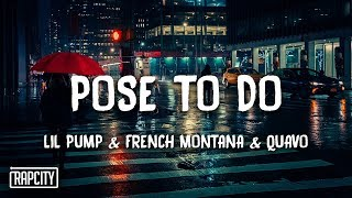 Lil Pump   Pose To Do Ft. French Montana & Quavo (Lyrics)