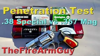 Penetration Test - .38 special vs .357 magnum - TheFireArmGuy