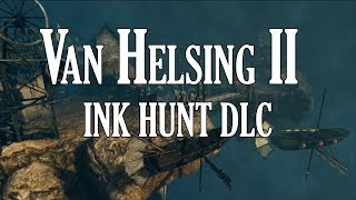 The Incredible Adventures of Van Helsing II Ink Hunt