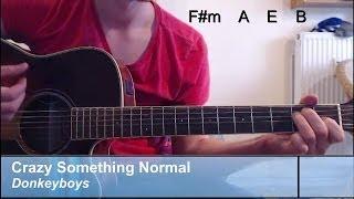 "GUITAR-Lesson: ""Crazy Something Normal"", Donkeyboy / Original Chords"