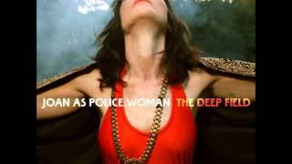 Joan As Police Woman   The Magic
