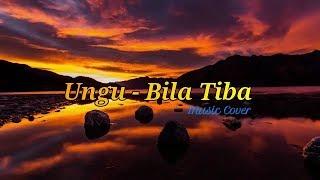 Ungu - Bila Tiba (Cover Instrumental) - Karaoke No Vocal