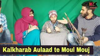 Kalkharab Nafarmaan Aulaad te moul mouj.