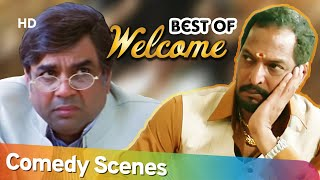 Best of All Welcome Comedy Scenes -  Akshay Kumar - Nana Patekar - Paresh Rawal - Bollywood Comedy