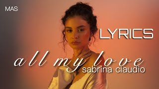 All My Love   Sabrina Claudio [lyrics] Ft. Wale